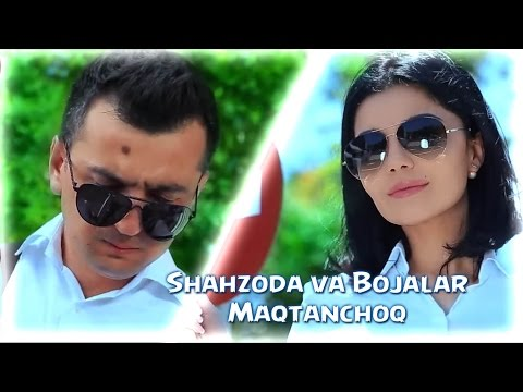 Shahzoda & Bojalar - Maqtanchoq