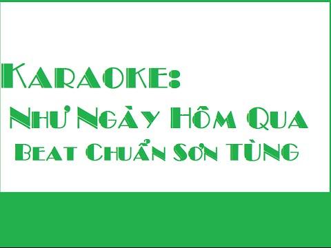 Karaoke Như Ngày Hôm Qua [ Beat Chuẩn ]