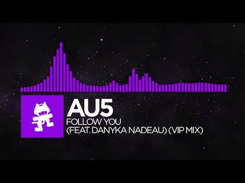 [Dubstep] - Au5 - Follow You (feat. Danyka Nadeau) (VIP Mix) [Remix EP Release]