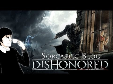 Мнение о Dishonored (Sorcastic Blog)