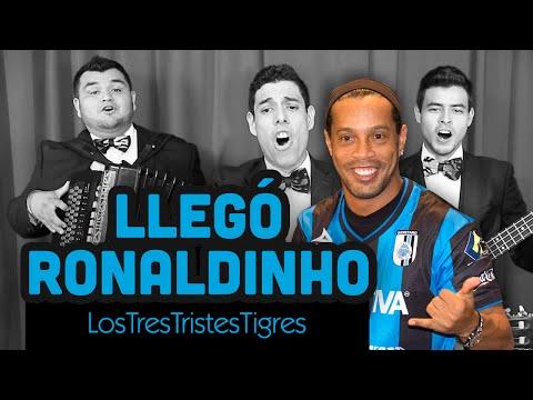 Llegó Ronaldinho - Los Tres Tristes Tigres