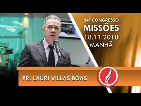24º Congresso de Missões do Ceifeiros - Pr. Lauri Villas Boas - 18 11 2018