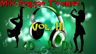 Mix Reggae Techno Vol. III By (D_J_D)