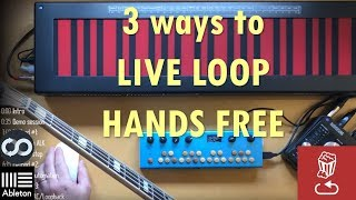 3 ways to LIVE LOOP HANDS FREE (like Elise Trouw...) using Ableton and ZenAudio