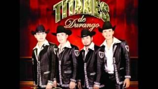 Titanes de Durango - Amor Vengador Los Titanes de Durango