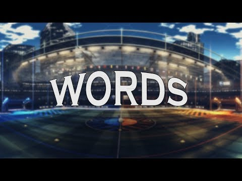 WORDS - ROCKET LEAGUE MONTAGE (BEST GOALS, REDIRECTS, FLIP RESETS)