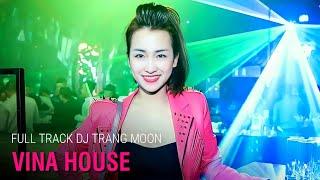 Nonstop DJ Trang Moon 2017 Tổng Hợp Các Màn Biểu Diễn Bốc Lửa Trong Bar