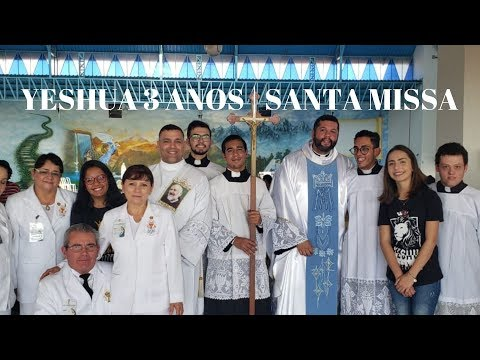 Yeshua 3 anos | Parte 2 | Santa Missa | Padre Milton Satiro | ANSPAZ