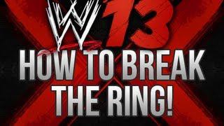 WWE 13 How To Break The RING In GAME! (OMG! Moments