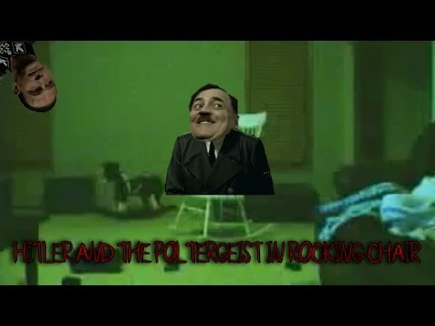 Hitler and the Poltergeist in Rocking Chair