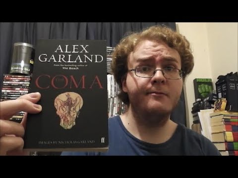 You Should Be Reading...   THE COMA by Alex Garland