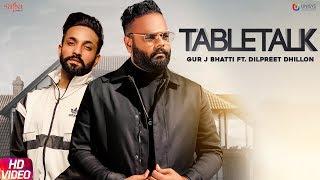 Table Talk Gur J Bhatti Ft Dilpreet Dhillon Video HD Download New Video HD