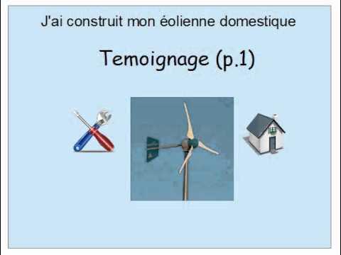 Construire une olienne domestique t moignage olienne verticale fabrica - Fabrication d une eolienne ...