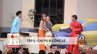 ƠN GIỜI CẬU ĐÂY RỒI 2015 | TẬP 5 - CHI PU & CÔNG LÝ
