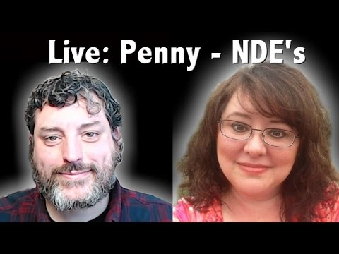 🔴 LIVE: Penny - Near Death Experiences and The Mandela Effect  - 5-18-17