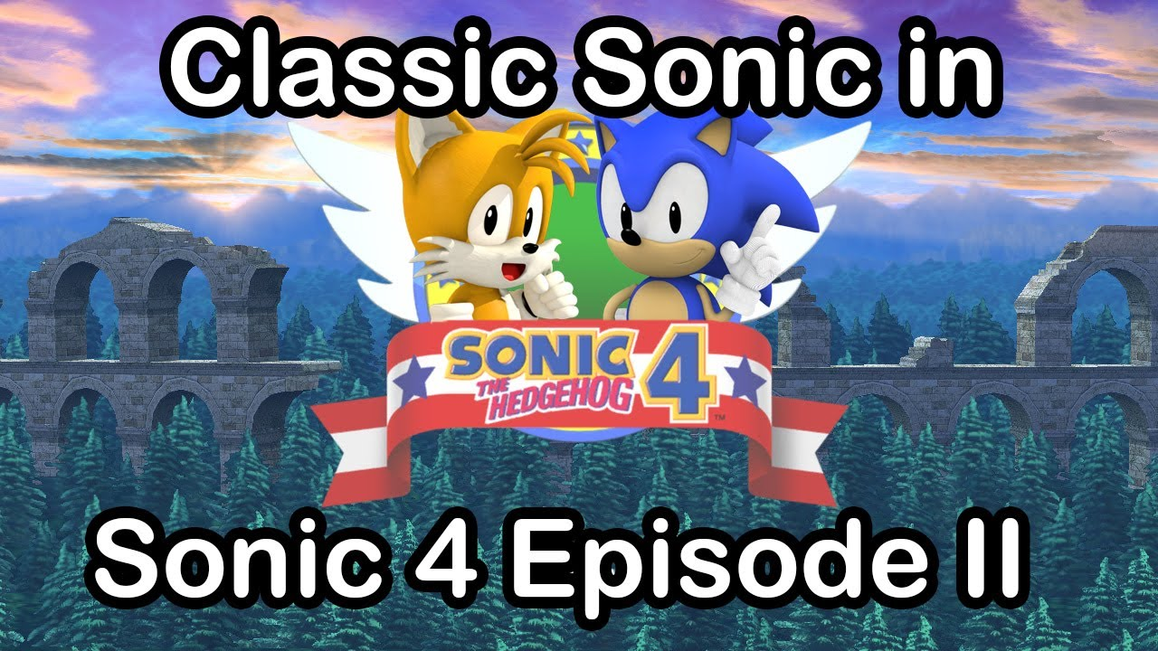 classic sonic in sonic 4 episode 2 youtube. Black Bedroom Furniture Sets. Home Design Ideas