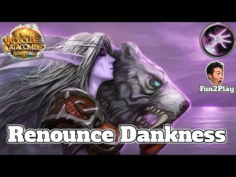 Renounce Darkness Warlock Kobolds And Catacombs | Hearthstone Guide How To Play