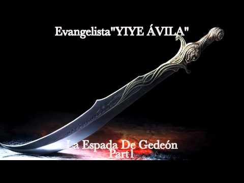 YIYE ÁVILA - La Espada De Gedeón (Part1)