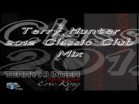 """//// Terry Hunter - """"Inspiration (to me)""""  Feat Eric King (2012 Classic Club Mix) ////"""