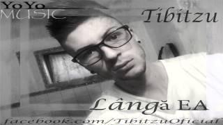 TIBITZU - LANGA EA  ( Prod. by Tonni Beatz )