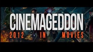 Cinemageddon: 2012 In Movies
