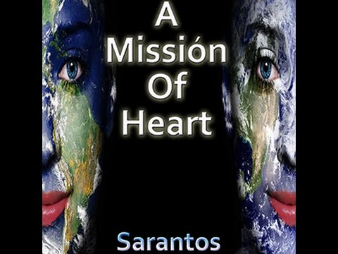 Sarantos- A Mission Of Heart