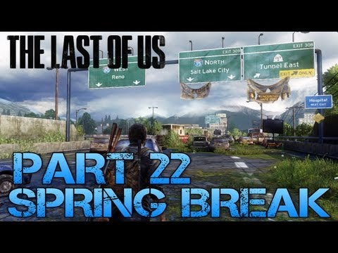 The Last of Us Gameplay Walkthrough - Part 22 - SPRING BREAK (PS3 Gameplay HD)