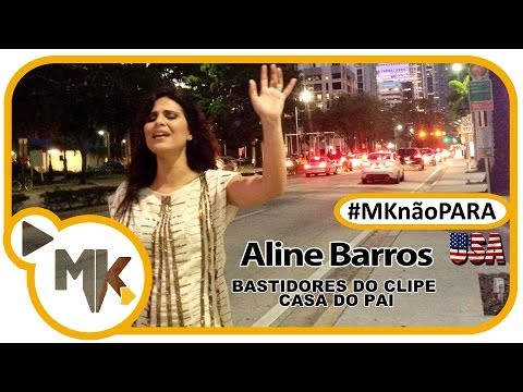 Aline Barros - CD Graça - Bastidores do clipe Casa do Pai - (#MKnãoPARA)