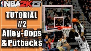 NBA 2K13 Ultimate Alley-Oop & Put Back Tutorial: How To Do