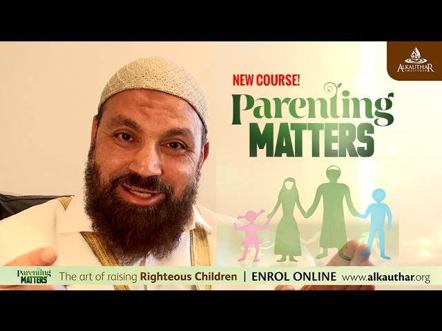 NEW Parenting Course by Sheikh Alaa ElSayed (www.AlKauthar.org)
