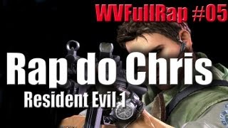 WVFullRap #05 Rap Do Chris Resident Evil 1 ♫ (HD