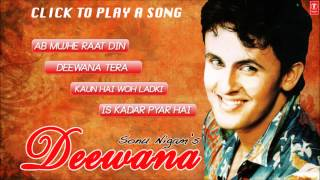 Sonu Nigam's Deewana Audio Songs