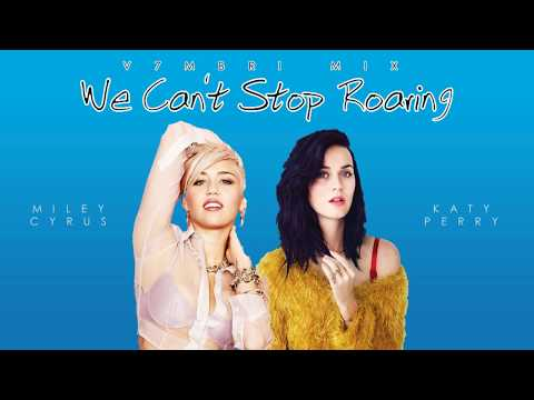 Miley Cyrus feat. Katy Perry - We Can't Stop Roaring
