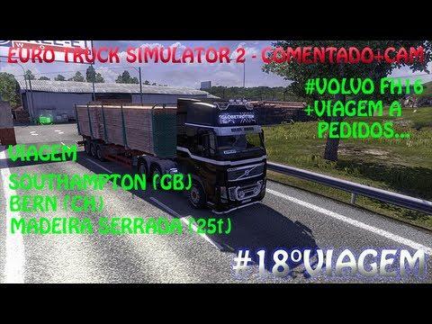 Euro truck Simulator 2 (Comentado+CAM) Viagem Southampton (GB) - Bern (CH) Madeira Serrada (25t)