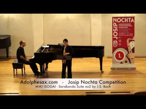 Josip Nochta Competition MIKI ISOGAI Sarabanda Suite no2 by J S Bach