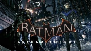 Batman Arkham Knight: Will Nightwing Or Robin Be In It