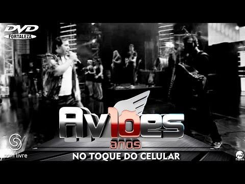 Aviões do Forró - DVD 10 anos - No Toque do Celular