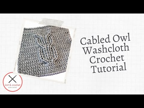 Cabled Owl Washcloth Free Pattern Workshop - YouTube