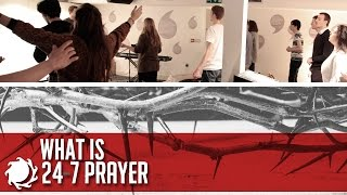 24-7 Prayer - What is It?