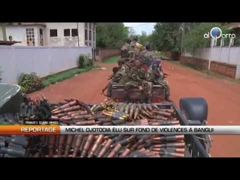RCA : Djotodia élu sur fond de violence à Bangui