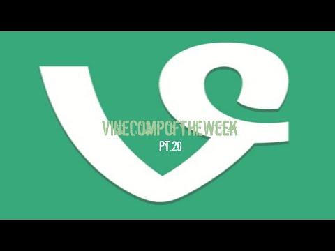 Vine Comp of the Week Pt.20