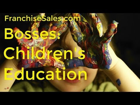 Bosses - Children's Education Franchise