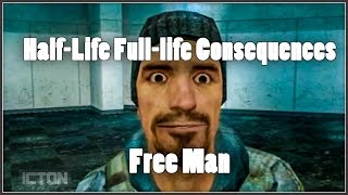 Half-Life Full-life Consequences: Free Man