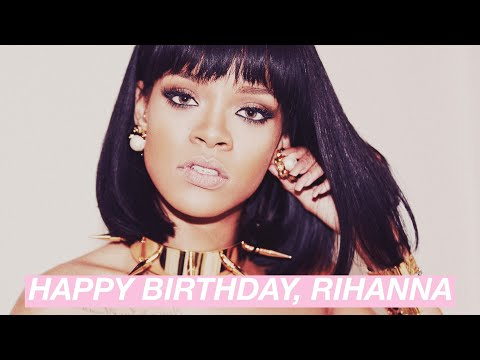 Happy 26th Birthday, Rihanna! (Life as Rihanna)