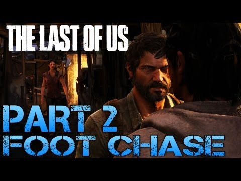 The Last of Us Gameplay Walkthrough - Part 2 - FOOT CHASE (PS3 Gameplay HD)