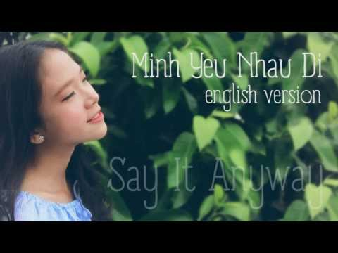 Say It Anyway - Mình Yêu Nhau Đi ENGLISH COVER with lyric