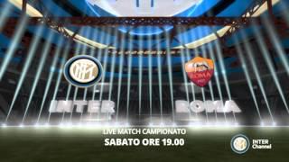 SEGUI INTER- ROMA DALLE 19.00 SU INTER CHANNEL