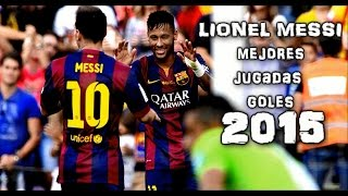 LIONEL MESSI MEJORES JUGADAS Y GOLES 2014 2015 HD
