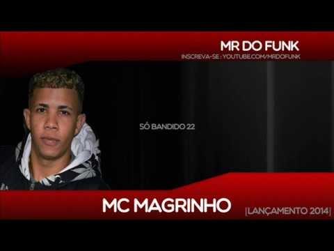 Mc Magrinho - Só Bandido 22 [Lançamento 2014]