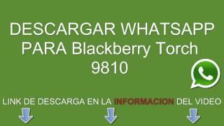 Descargar E Instalar Whatsapp Para Blackberry Torch 9810